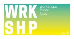 Workshops in der Luise Titelbild