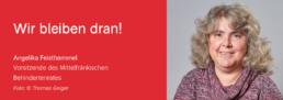 Wir bleiben dran! Angelika Feisthammel Vorsitzende des Mittelfränkischen Behindertenrates Foto: © Thomas Geiger